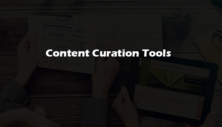 5 Content Curation Tools अपने Blogger के लिए