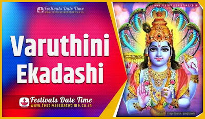2023 Varuthini Ekadashi Date and Time, 2023 Varuthini Ekadashi Festival Schedule and Calendar