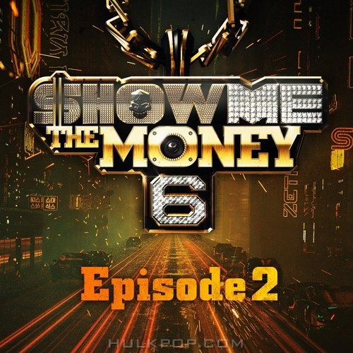 Various Artists – SHOW ME the MONEY 6 – Episode 2 (AAC)