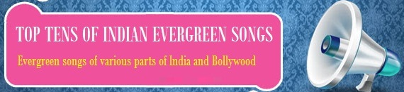 TOP TENS OF INDIAN EVERGREEN SONGS