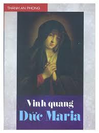 """Tại sao Bạn cần phải đọc cuốn """"Vinh Quang Mẹ Maria""""?"""