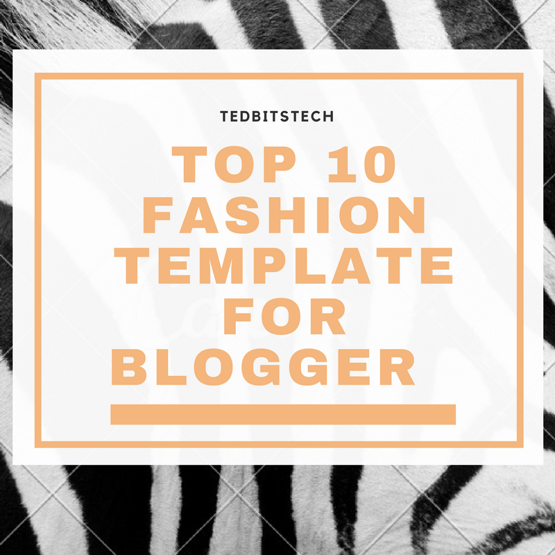 top 10 fashion templates for blogger tedbitstech