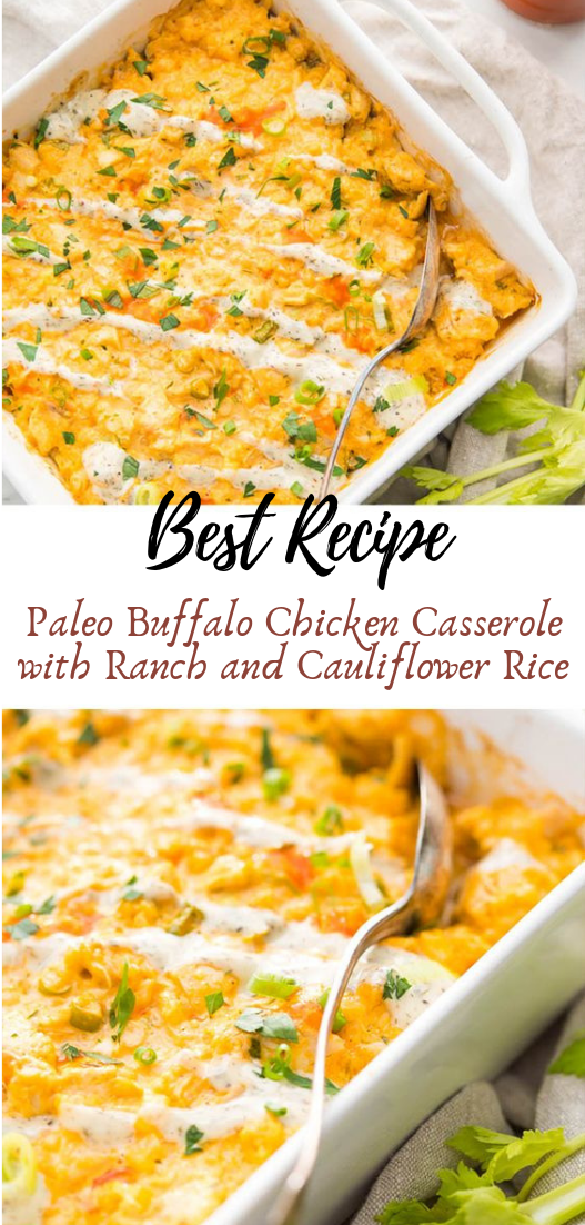 Paleo Buffalo Chicken Casserole with Ranch and Cauliflower Rice #dinnerrecipe #food