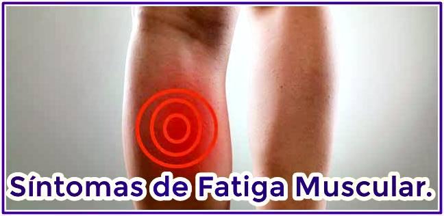 Síntomas de fatiga muscular