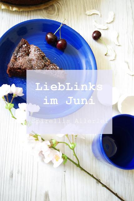 Spirellis-Allerlei-Lieblinks-2016-Juni gesammelt
