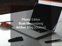 Photo Editor Buat Menunjang Artikel Blog [Online]