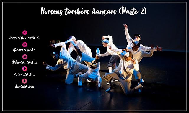Homens Também Dançam (Parte 2), homens no ministério de dança, a conduta do bailarino cristão, o caráter do bailarino cristão, as vestes do dançarino cristão