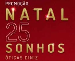 Cadastrar Promoção Óticas Diniz Natal 2017 25 Sonhos Aniversário 25 Anos