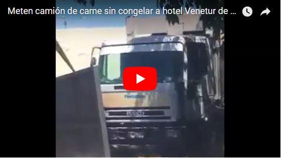 Meten camión de carne sin congelar a hotel Venetur de Nueva Esparta