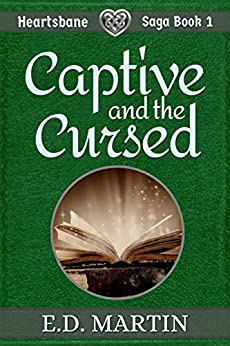 Captive and the Cursed      Heartsbane Saga Book 1
