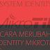3. Cara merubah identity router mikrotik