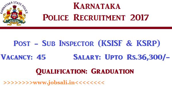 KSP SI Vacancy 2017, Karnataka Police SI Recruitment 2017, Govt jobs in Karnataka