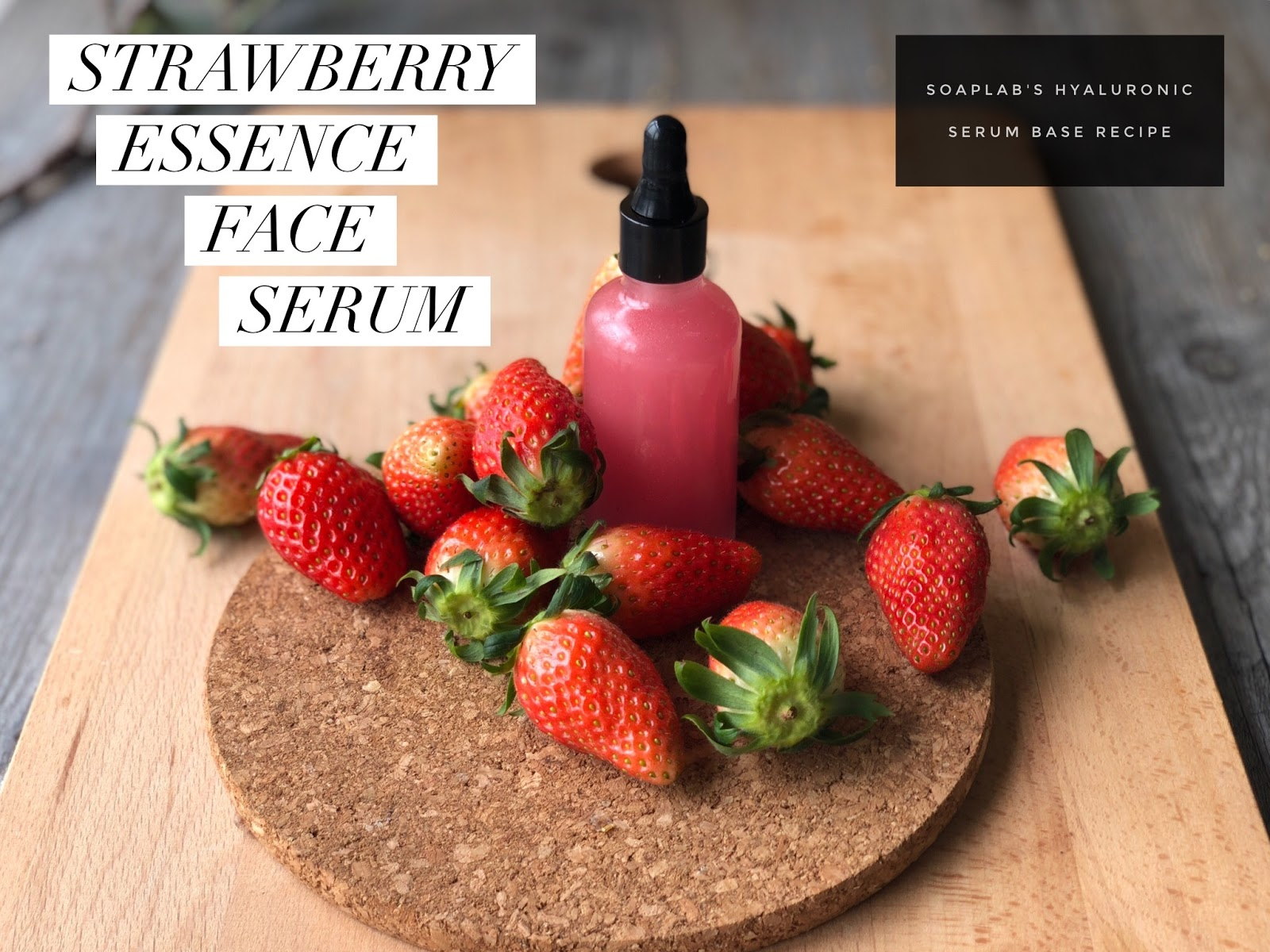 Fresh Strawberry Serum- RECIPE