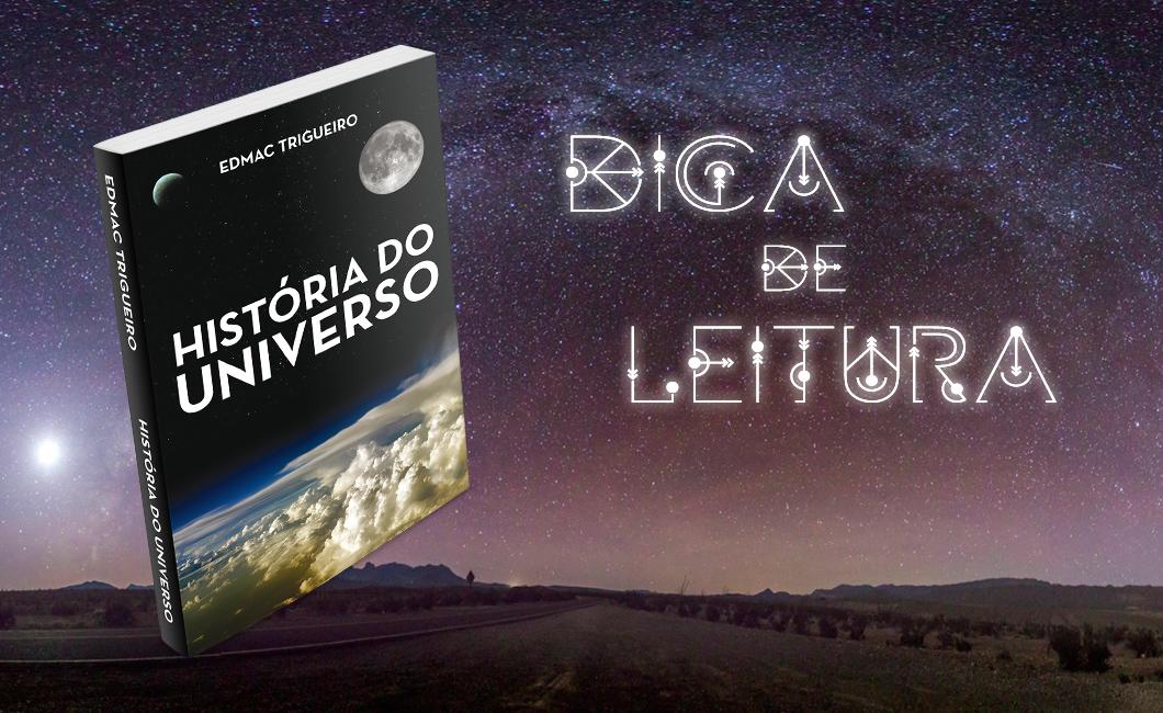 Dica de leitura: História do Universo, de Edmac Trigueiro