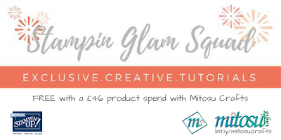 Stampin Glam Squad Exclusive Creative Tutorials using Stampin' Up! Products From Mitosu Crafts UK