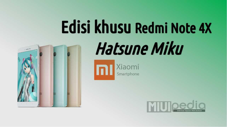 Edisi Khusus Redmi Note 4X Hatsume Miku