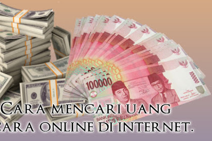 Cara mencari uang secara online di internet