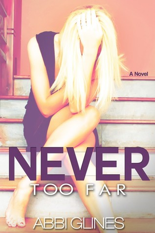Abbi Glines - Never Too Far