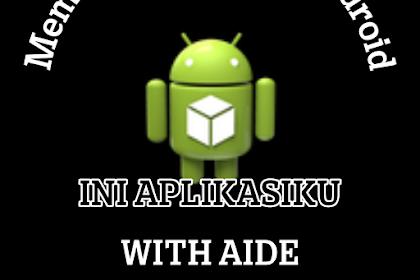 Cara Buat Aplikasi Di Android Dengan AIDE