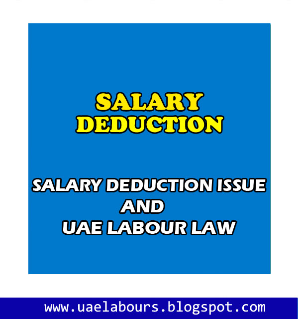 Salary Deduction in UAE, UAE Salary deduction rules and law, Emirates salary deduction issues, Ministry of Labour and Salary issues