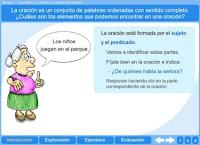 http://agrega.educacion.es/repositorio/20042011/0f/es_2011042013_9135818/L_B1_LaOracion_Sujeto_Predicado/index.html