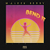 Music: Maleek Berry – Bend It