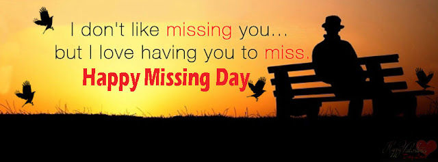 Missing Day  Wishes,miss you a lot,cute i miss you,i miss you quotes for him,i miss you quotes,miss you images,miss u quotes,i miss you so much quotes,,cute i miss you quotes,miss you already quotes,i love you i miss you,