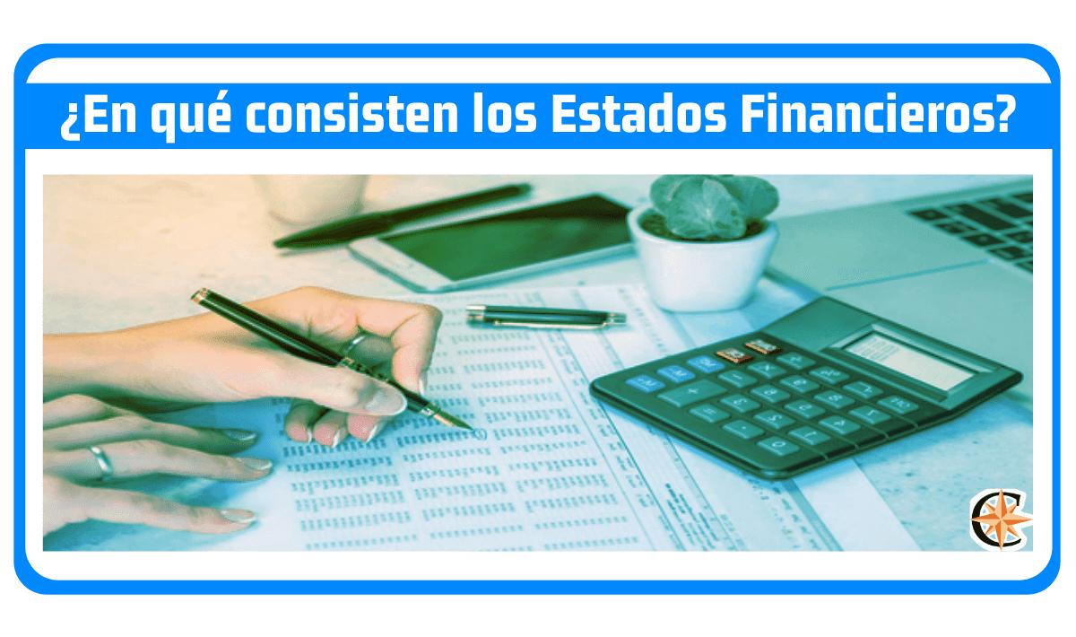 ¿En qué consisten los estados financieros?