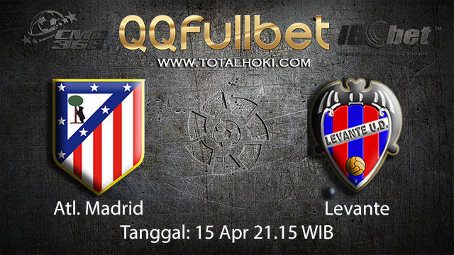 BOLA88 - PREDIKSI TARUHAN BOLA ATL MADRID VS LEVANTE 15 APRIL 2018 ( SPANISH LA LIGA )
