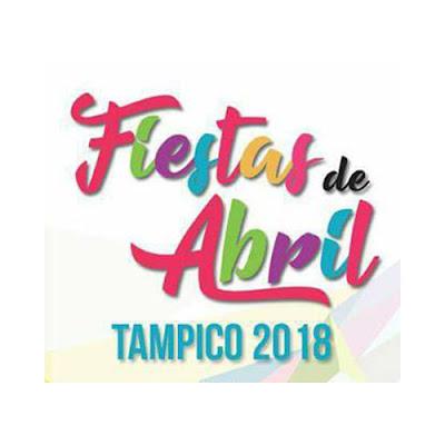 programa fiestas de abril tampico 2018 region huasteca