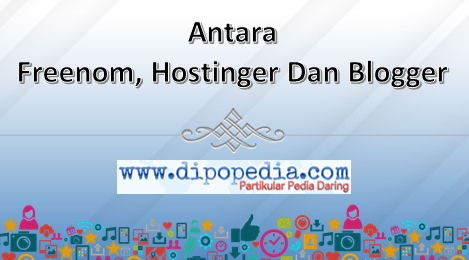 gambar Posting Antara Freenom, Hostinger Dan Blogger