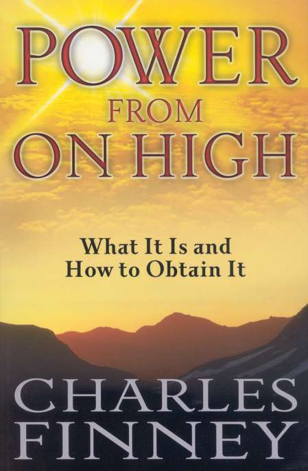 Charles G. Finney-Power From On High-