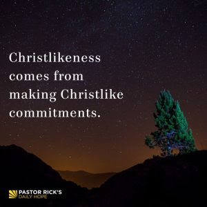 Your Commitments Shape Your Life by Rick Warren