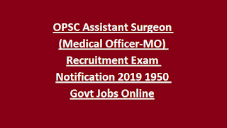 OPSC Assistant Surgeon (Medical Officer-MO) Recruitment Exam Notification 2019 1950 Govt Jobs Online