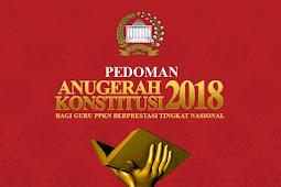 PEDOMAN ANUGERAH KONSTITUSI 2018 , UNTUK GURU PPKn BERPRESTASI TK. NASIONAL