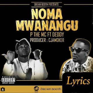 P The Mc ft Deddy – Noma Mwanangu | DOWNLOAD AUDIOS