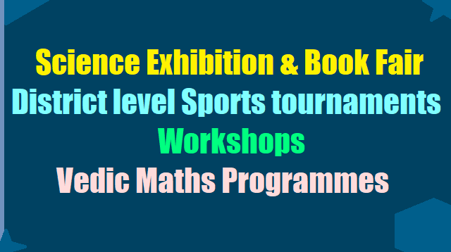 Science Exhibition & Book Fair, District level Sports tournaments, Workshops, Vedic Maths Prgrammes