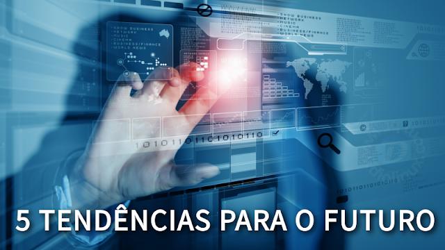5 tendências para o futuro do mercado de T.I.