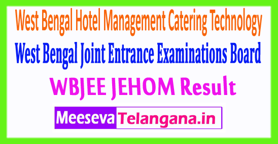 West Bengal Hotel Management Catering Technology Results WBJEE JEHOM Result 2017