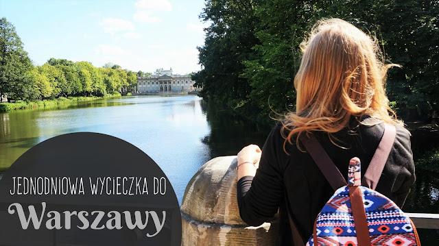 Jak zorganizować jednodniową wycieczkę do Warszawy? | Warszawa w pigułce