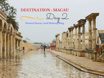 Destination - MACAU, Day 2  on the blog Natural Beauty And Makeup