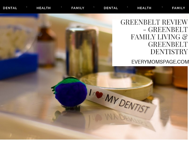 Greenbelt Review - Greenbelt Family Living & Greenbelt Dentistry