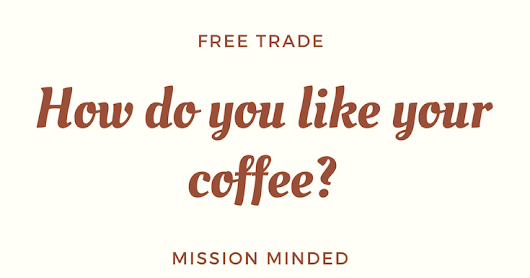 Missions and Coffee: It's Epic