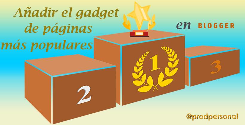 Añadir al blog el gadget de páginas más visitadas Blogger