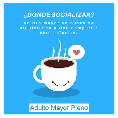 ¿Dónde socializar? Adulto mayor busca con quién compartir este cafecito. ;)  Adulto Mayor Pleno.