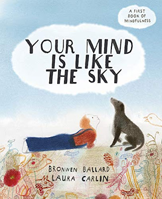 Your Mind is Like the Sky - Though categorized as a children's book, the message of the text and the calm illustrations would be relevant for many adults as well. This book can help open up conversations for children about negative thoughts, worries, and anxiety while also providing realistic and useful ways to deal with those ideas. #yourmindislikethesky #picturebook #childrenslit #childrensfiction