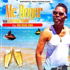 Mc Roger - Não Falha Nada (feat. Lourena Nhate)