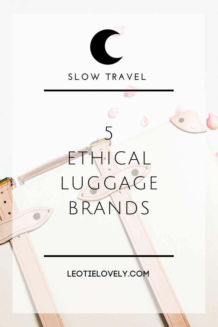eco, ethical, luggage, travel, leotie lovely, vegan, zero waste, slow travel, sustainable travel, ethical travel, green travel, eco living, ethical living, sustainable living, transformative travel