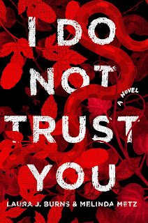 Blog Tour | I Do Not Trust You by Laura J. Burns and Melinda Metz | #bookreview #adventure #idianajones #adventure #history #cultures #wednesdaybooks