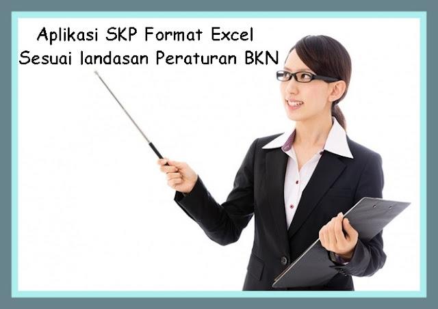 Aplikasi SKP Format Excel  Sesuai landasan Peraturan BKN Terbaru 2017